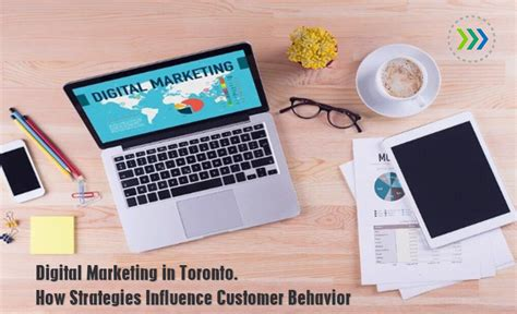 digital marketing toronto digital marketing in toronto how strategies influence