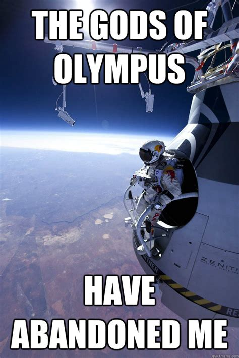 God Of War Memes - the gods of olympus have abandoned me felix god of war quickmeme