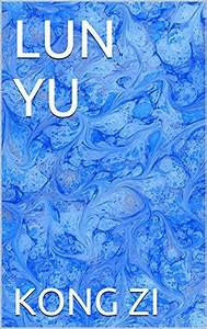 LUN YU: 论语 ... Lun Yu Quotes
