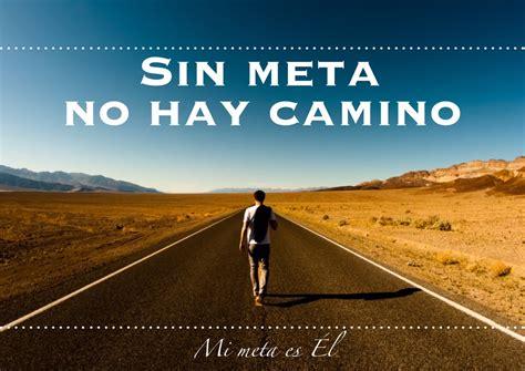 Sin Meta No Hay Camino