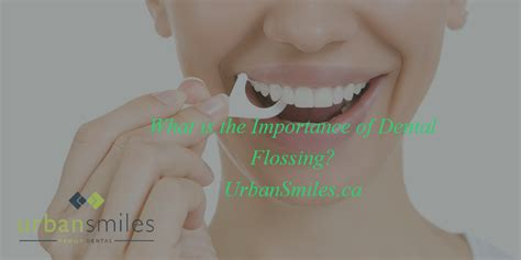 What Is The Importance Of Dental Flossing?