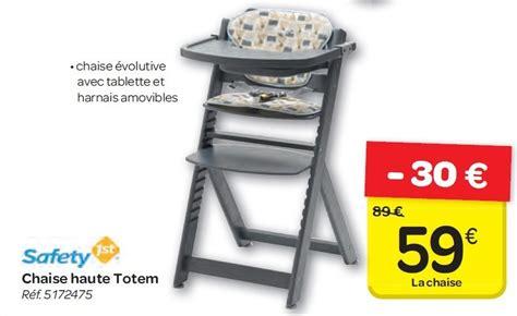 chaise haute bébé carrefour carrefour promotion chaise haute totem safety 1st