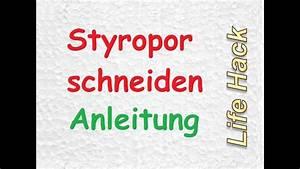 Styropor Schneiden Eigenbau : styropor schneiden diy styroporschneider lifehacks mac paverick youtube ~ A.2002-acura-tl-radio.info Haus und Dekorationen