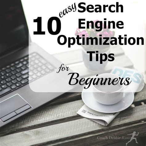 Search Engine Optimization Tips by 10 Easy Search Engine Optimization Tips For Beginners