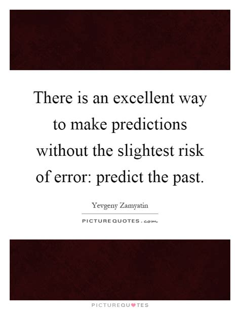 There Is An Excellent Way To Make Predictions Without The