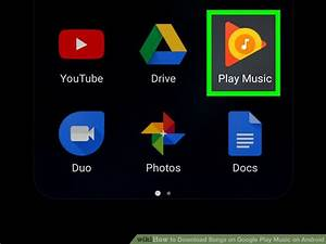How to Download Songs on Google Play Music on Android: 5 Steps