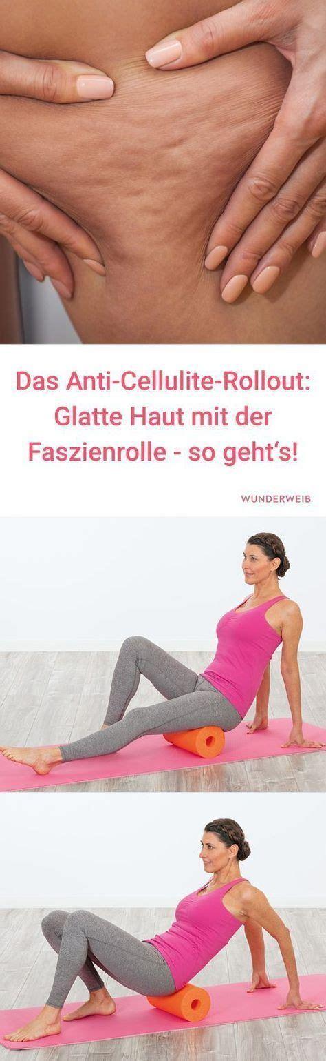 Mit Diesen Faszienübungen Wirst Du Deine Cellulite Los