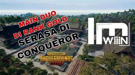 push duo  rank gold berasa main  rank qounqueror