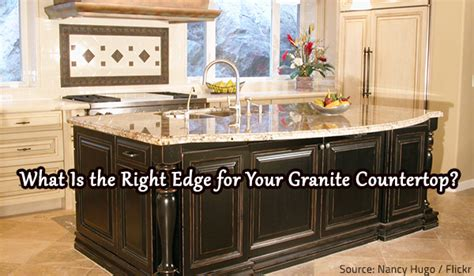 what is the right edge for your granite countertop