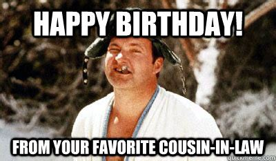 Funny Cousin Memes - cousin happy birthday meme 2happybirthday