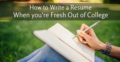 How To Write A Re by How To Write A Resume When You Re Fresh Out Of College