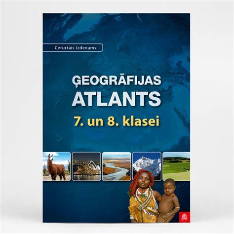 Ģeogrāfijas atlants 7. un 8. klasei | Karšu izdevniecība ...