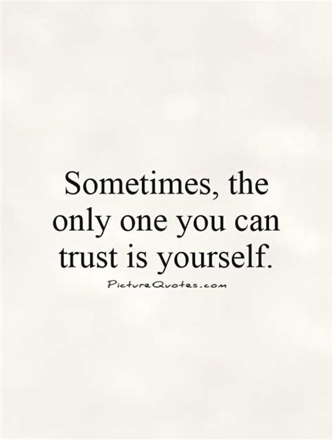 Trust No One But Yourself Quotes Quotesgram. Day Calendar Quotes. Marriage Quotes Love Quotes. Book Quotes About Jealousy. Sassy Quotes About Cheaters. Disney Quotes Little Mermaid. Single Happy Quotes Tumblr. Adventure Time Quotes Jake. Quotes About Moving Up In Career