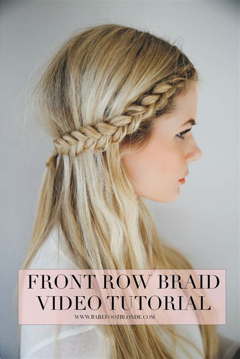 front braid hairstyle tutorial front row braid tutorial barefoot by fillerup clark