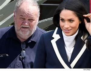 Meghan Markle's Dad Thomas Now Wants to Walk Daughter Down ...