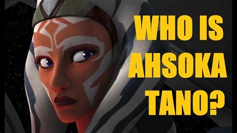 star wars lore who is ahsoka tano youtube