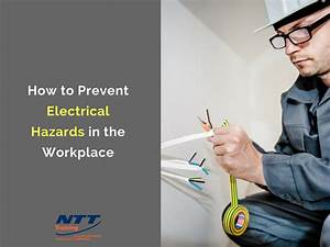how to prevent electrical hazards in the workplace ntt With electrical safety in the workplace