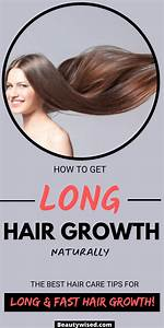 21 Powerful Hair Growth Tips  U0026 Home Remedies To Grow Long