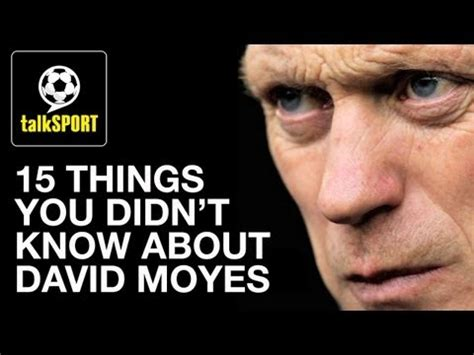 15 things you didn 39 t know about david moyes youtube