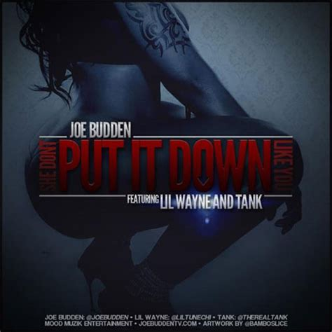 Don T Place A Question Where God Put A Period Poster Joe Budden She Don T Put It Like You Ft Lil Wayne