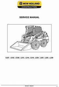New Holland Loader C227  C232  C238  L213  L215  L218  L220  L223  L225  L230 Service Manual
