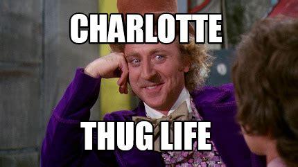 Charlotte Meme - meme creator charlotte thug life meme generator at memecreator org