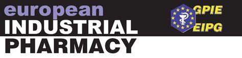 Industrial Pharmacy by European Industrial Pharmacists Eipg Eipg Journal