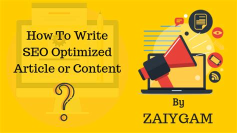 Seo Optimized Content by How To Write Seo Optimized Article Zaiygam