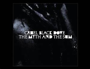 The Big Takeover: Cruel Black Dove - The Myth and the Sum