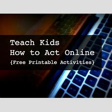 Teach Kids How To Act Online {free Printables}  Moments A Day