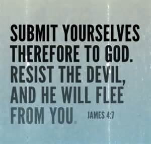 Submit to God Resist the Devil and He Will Flee