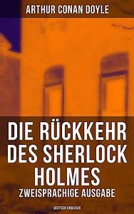 Die Rckkehr Des Sherlock Holmes Zweisprachige Ausgabe