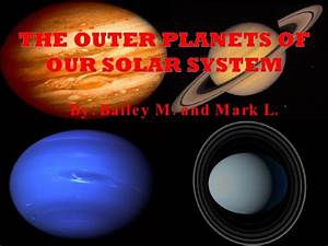 The Outer Planets Of Our Solar System