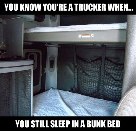 Trucker Memes - you know you re a trucker if you still sleep in a bunk bed truckers funny memes