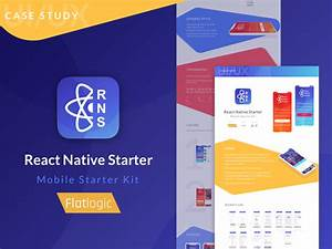 Case Study React Native Starter By Flatlogic On Dribbble