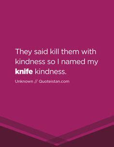 Knives Quotes by 20 Best Knife Quotes Images In 2017 Day Quotes Quote Of