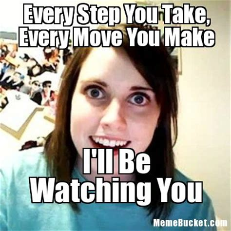 Crazy Girlfriend Meme Girl - every step you take every move you make create your own meme