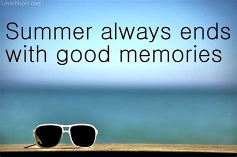 summer quotes and sayings end of summer quotes and sayings summer memories pictures photos and images for facebook