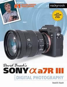 David Busch U0026 39 S Sony Alpha A7r Iii Guide To Digital Photography