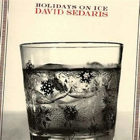 david sedaris holidays  ice  essential christmas