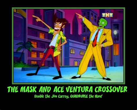 The Mask And Ace Ventura Motivational Poster By Jackie