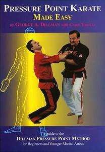 Pressure Point Karate Made Easy  A Guide To The Dillman