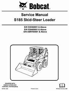 Bobcat Skid Steer Loader Type S185  S  N 530360001  U0026 Up  S