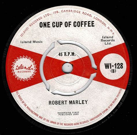 Given the fact that the caffeine information is based on 8 ounces of. BOB MARLEY-one cup of coffee - SHM records