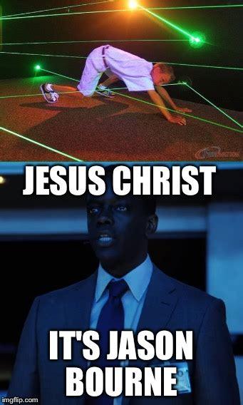 Jason Bourne Memes - jesus christ imgflip