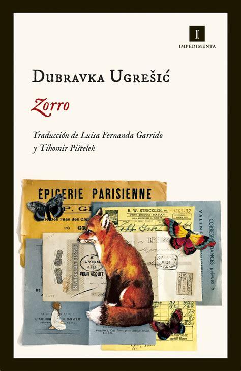 zorro dubravka ugresic libro julie epub sombra kagawa impedimenta literatura libros ver epubs dmca menu