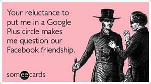 Google Plus Circle Facebook Friends Funny Ecard ...