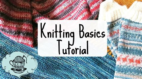 knitting basics tutorial   cast  knit purl