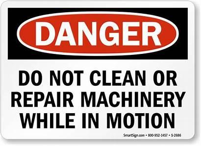 Sign Clean Motion Repair Machinery Danger While