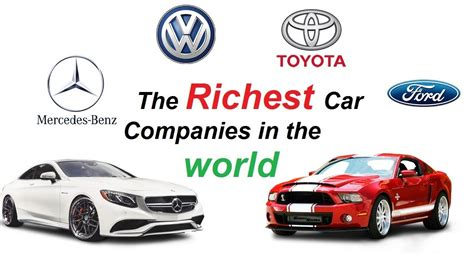 Top 5 Richest Car Companies In The World